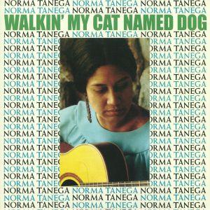 TANEGA, Norma - Walkin' My Cat Named Dog (reissue)
