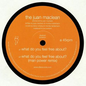 JUAN MacLEAN, The - What Do You Feel Free About?