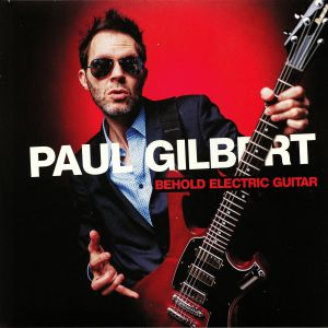 GILBERT, Paul - Behold Electric Guitar