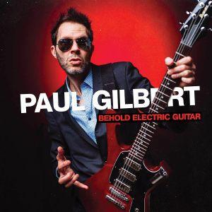 GILBERT, Paul - Behold Electric Guitar