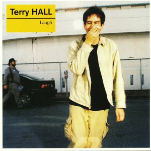 HALL, Terry - Laugh (reissue)