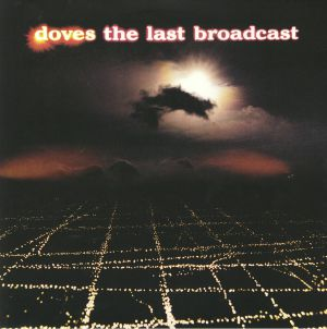 DOVES - The Last Broadcast (reissue)