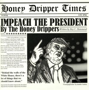 HONEY DRIPPERS, The/BROTHERHOOD - Impeach The President