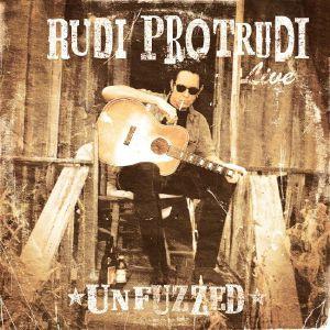 RUDI PROTRUDI UNFUZZED - Rudi Protrudi Unfuzzed Live