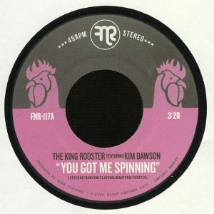 KING ROOSTER, The - You Got Me Spinning