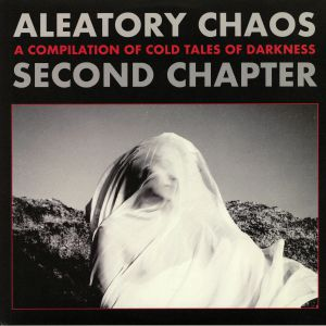 ETALON/SNEM K/DISSIDENT/SYNTHS VERSUS ME/PINDROPS/THE PRESENT MOMENT - Aleatory Chaos Second Chapter: A Compilation Of Cold Tales Of Darkness