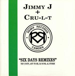 JIMMY J & CRU L T - Six Days Remixes