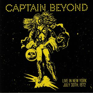 CAPTAIN BEYOND - Live In New York: July 30th 1972