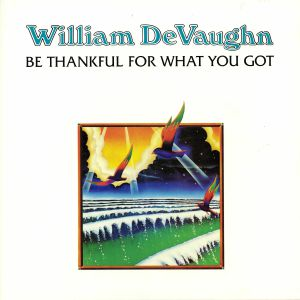 DeVAUGHN, William - Be Thankful For What You Got (reissue)