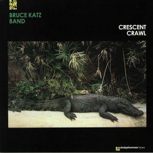 BRUCE KATZ BAND - Crescent Crawl (reissue)