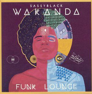 SASSYBLACK - Wakanda Funk Lounge