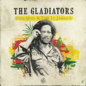 GLADIATORS, The - Once Upon A Time In Jamaica