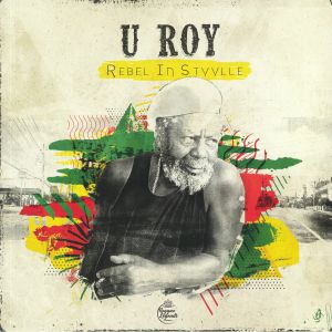 U ROY - Rebel In Styylle