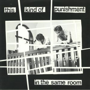 THIS KIND OF PUNISHMENT - In The Same Room (reissue)
