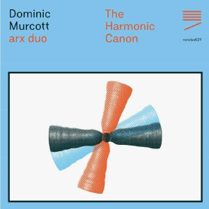 MURCOTT, Dominic feat ARX DUO - The Harmonic Canon