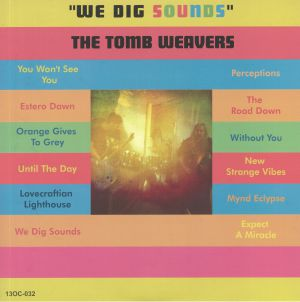 TOMB WEAVERS, The - We Dig Sounds