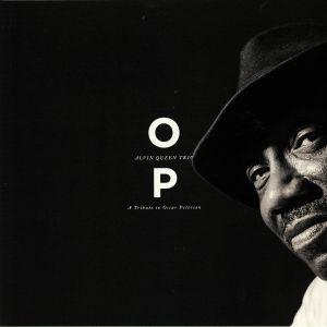 ALVIN QUEEN TRIO - OP: A Tribute To Oscar Peterson