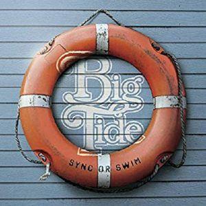 BIG TIDE - Sync Or Swim