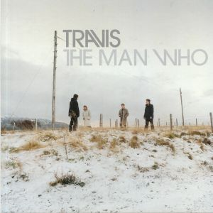 TRAVIS - The Man Who: 20th Anniversary Edition (Deluxe)