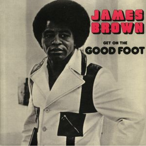 BROWN, James - Get On The Good Foot (reissue)