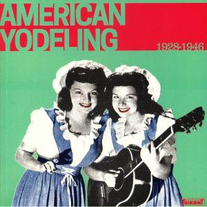 VARIOUS - American Yodeling 1928-1946