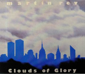 REV, Martin - Clouds Of Glory (reissue)