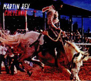 REV, Martin - Cheyenne (reissue)