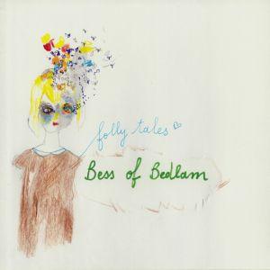 BESS OF BEDLAM - Folly Tales