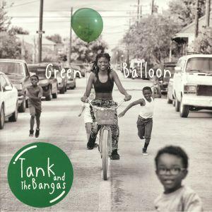 TANK & THE BANGAS - Green Balloon