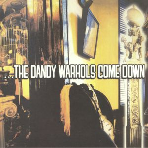 DANDY WARHOLS, The - Come Down