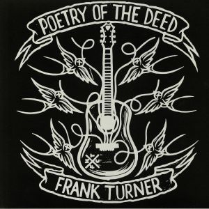 TURNER, Frank - Poetry Of The Deed (10th Anniversary Edition)