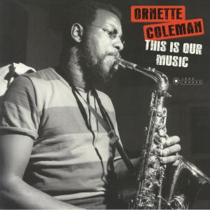COLEMAN, Ornette - This Is Our Music (reissue)