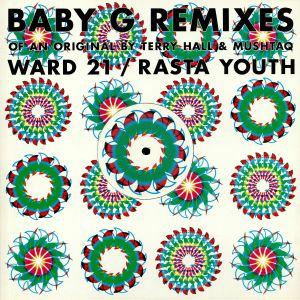 HALL, Terry/MUSHTAQ/WARD 21/KUNLEY/RASTA YOUTH/BABY G - Baby G Remixes