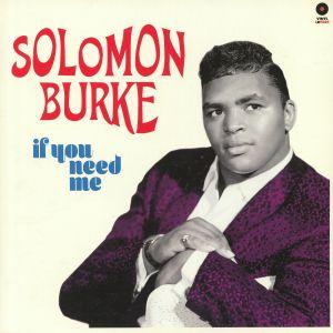 BURKE, Solomon - If You Need Me