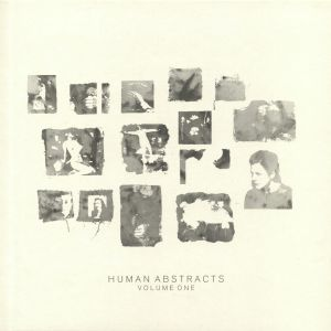 VLTRA DELTA DRIVE/SANTOINE/OUTERMOST/KONSISTENT/BLACK PROPAGANDA - Human Abstracts Vol 1