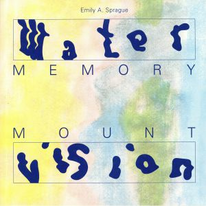 SPRAGUE, Emily A - Water Memory/Mount Vision