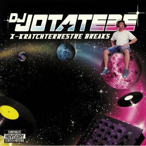 DJ JOTATEBE - X Kratchterrestre Breaks