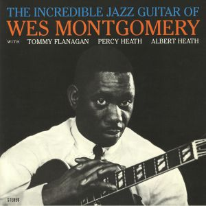MONTGOMERY, Wes - The Incredible Jazz Guitar Of Wes Montgomery (reissue)