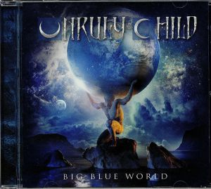 UNRULY CHILD - Big Blue World