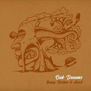 BENNY DICTION & ABLE8 - Oak Dreams