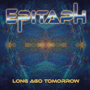 EPITAPH - Long Ago Tomorrow