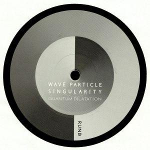 WAVE PARTICLE SINGULARITY - Quantum Dilatation
