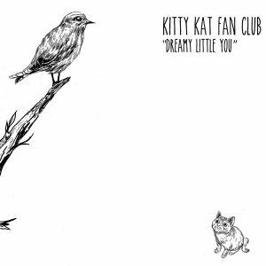 KITTY KAT FAN CLUB - Dreamy Little You