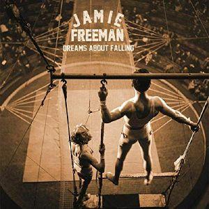 FREEMAN, Jamie - Dreams About Falling