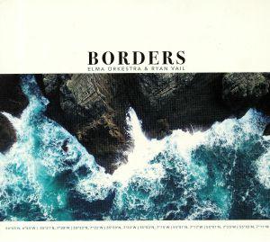 ELMA ORKESTRA/RYAN VAIL - Borders
