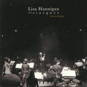 HANNIGAN, Lisa/STARGAZE - Live In Dublin