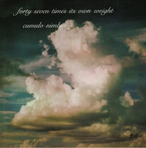 FORTY SEVEN TIMES ITS OWN WEIGHT - Cumulo Nimbus