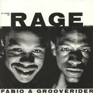 FABIO/GROOVERIDER - 30 Years Of Rage Part 3