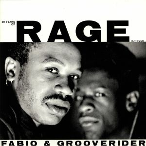 FABIO/GROOVERIDER - 30 Years Of Rage Part 4