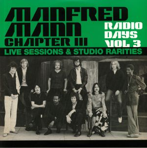 MANFRED MANN CHAPTER THREE - Radio Days Vol 3: Live Sessions & Studio Rarities